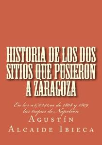 Hisroria de los dos sitios que pusieron a Zaragoza