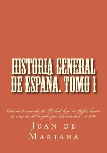 Historia general de España. Tomo 1